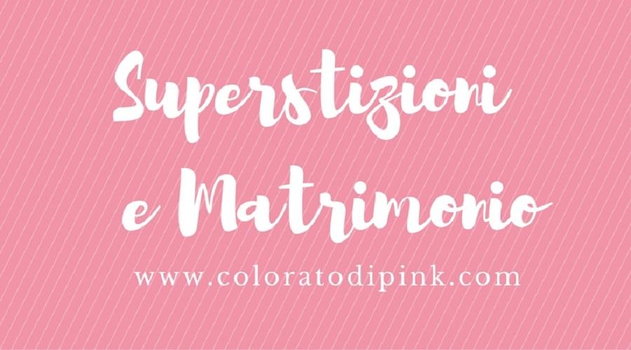 superstizioni il giorno del matrimonio