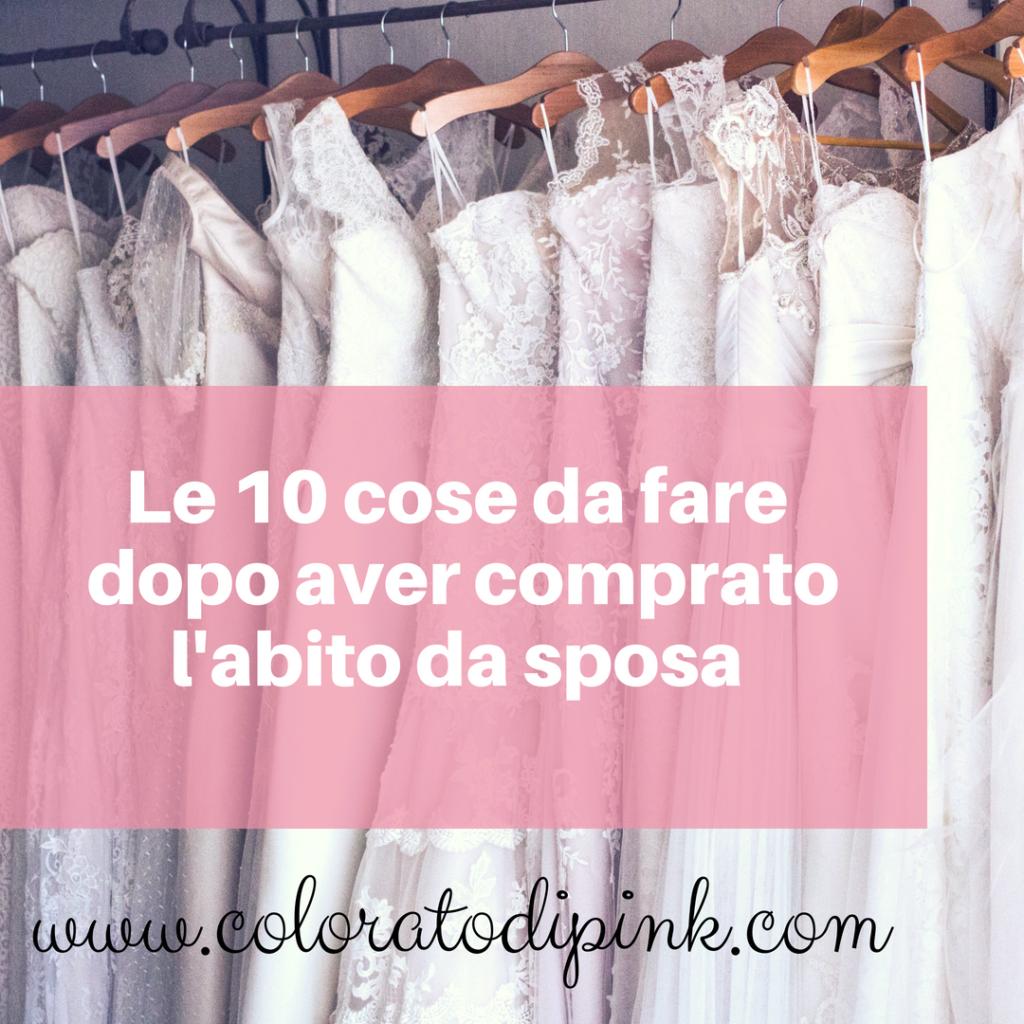 le 10 cose da fare dopo aver comprato l'abito da sposa