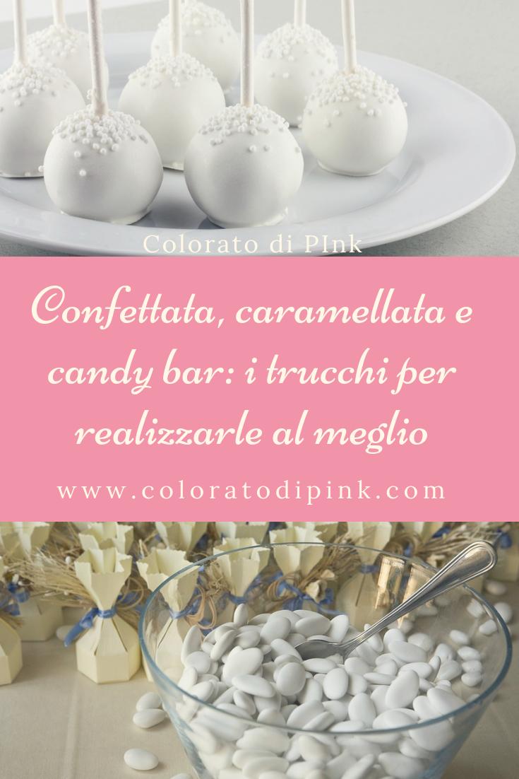 Come Addobbare Un Tavolo Per Confettata confettata, caramellata e candy bar - colorato di pink